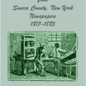 Marriage and death notices from Seneca County, New York newspapers, 1817-1885